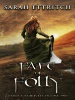Fate or Folly