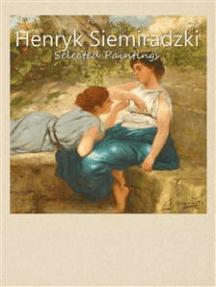 Henryk Siemiradzki: Selected Paintings