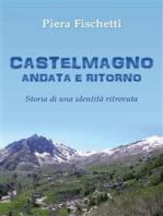 Castelmagno Andata e Ritorno. Storia di un'identità ritrovata