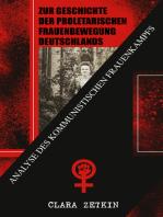 Zur Geschichte der proletarischen Frauenbewegung Deutschlands: Analyse des kommunistischen Frauenkampfs: Klassiker der feministischen Literatur