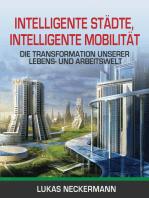 Intelligente Städte, Intelligente Mobilität: Die Transformation Unserer Lebens- Und Arbeitswelt