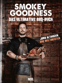 Smokey Goodness: Das ultimative BBQ-Buch