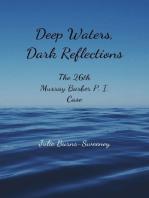 Deep Waters, Dark Reflections