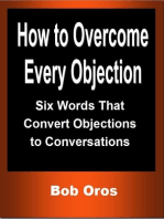 How to Overcome Every Objection