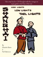 Shanghai - High Lights, Low Lights, Tael Lights