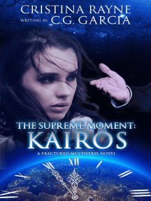 The Supreme Moment: Kairos: Fractured Multiverse, #1