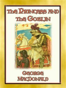 THE PRINCESS AND THE GOBLIN - A Tale of Fantasy for young Princes and Princesses: A Fantasy Tale from the Master of the Genre