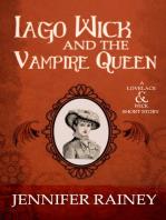 Iago Wick and the Vampire Queen