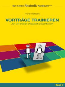 Rhetorik-Handbuch 2100 - Vorträge trainieren: Ich will endlich erfolgreich präsentieren!