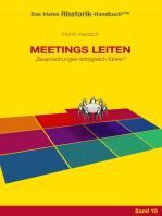 Rhetorik-Handbuch 2100 - Meetings leiten: Besprechungen erfolgreich führen