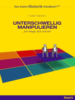Rhetorik-Handbuch 2100 - Unterschwellig manipulieren