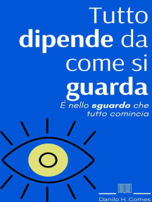 Tutto dipende da come si guarda