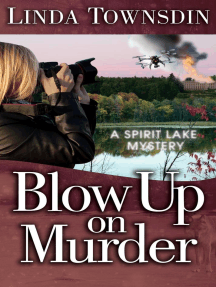 Blow Up on Murder: A Spirit Lake Mystery, #3