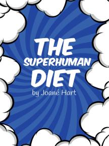 The Superhuman Diet