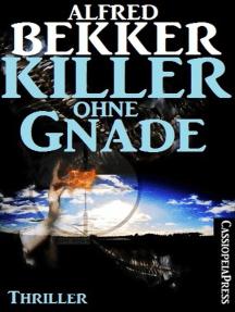 Killer ohne Gnade: Thriller: Alfred Bekker, #11