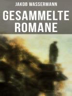Gesammelte Romane von Jakob Wassermann