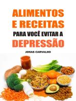 Alimentos e receitas para você evitar a depressão