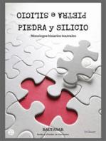 piedra y silicio: Monologos binarios teatrales (con testo a fronte in italiano)