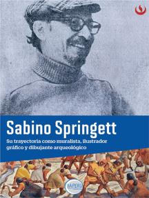 Sabino Springett: Su trayectoria como muralista, ilustrador gráfico y dibujante arqueológico