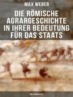 Die römische Agrargeschichte in ihrer Bedeutung für das Staats- und Privatrecht