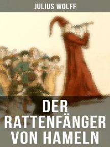 Der Rattenfänger von Hameln: Die bekannteste deutsche Sage