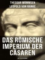 Das Römische Imperium der Cäsaren (Mit Illustrationen)