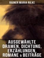 Ausgewählte Dramen, Dichtung, Erzählungen, Romane & Beiträge