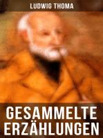 Gesammelte Erzählungen von Ludwig Thoma