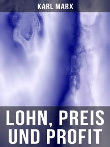 Lohn, Preis und Profit: Schriften zur Volkswirtschaftslehre: Mehrwerttheorie