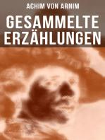 Gesammelte Erzählungen von Achim von Arnim