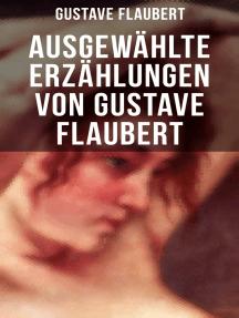 Ausgewählte Erzählungen von Gustave Flaubert