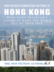 What You Need to Know Before You Travel to Hong Kong: Hong Kong Traveler's Guide to Make the Most Out of Your Trip
