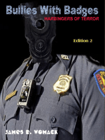 Bullies with Badges: Harbingers of Terror
