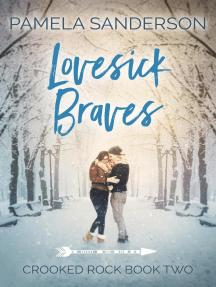 Lovesick Braves: Crooked Rock, #2