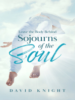 Leave the Body Behind (Sojourns of the Soul)