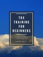TRX Training For Beginners: For Beginners