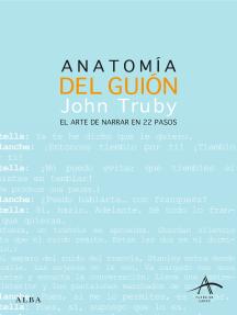 Anatomía del guión: El arte de narrar en 22 pasos