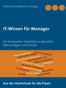 IT-Wissen für Manager: Ein kompakter Überblick zu aktuellen Technologien und Trends