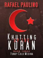 Khutting Up the Koran Part Three