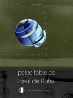 PETITE FABLE DE L'ŒUF DE RUHA (favola di Ruha, testo a fronte in italiano)