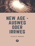 New Age – Ausweg oder Irrweg