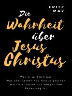 Die Wahrheit über Jesus Christus