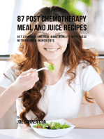 87 Post Chemotherapy Juice and Meal Recipes