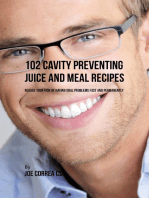 102 Cavity Preventing Juice and Meal Recipes
