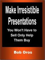 Make Irresistible Presentations