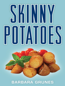 Skinny Potatoes: Over 100 delicious new low-fat recipes for the world's most versatile vegetable