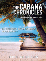 The Cabana Chronicles Conversations About God The Religions of Secular Humanism and Christianity