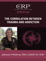 The Correlation Between Trauma and Addiction