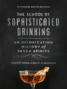 The School of Sophisticated Drinking: An Intoxicating History of Seven Spirits