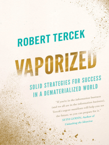 Vaporized: Solid Strategies for Success in a Dematerialized World